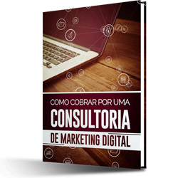 eBook Como Cobrar por uma Consultoria de Marketing Digital