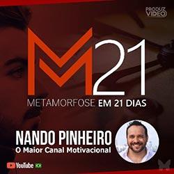Metamorfose em 21 dias - com Nando Pinheiro - Programa