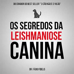 Os Segredos Da Leishmaniose Canina - Curso