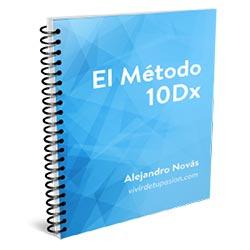 El Método 10Dx Crea y vende tu primer producto digital en 10 días aunque no tengas audiencia