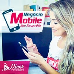 Treinamento Negócio Mobile - por Karyne Otto - Viver Melhor Agora