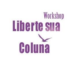 Workshop Liberte sua Coluna - Evento Online e Gratuito - Kelly Lemos