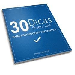 30 Dicas Essenciais Para Pregadores Iniciantes - eBook