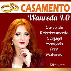 Casamento Wanreda 4.0 - Curso de Relacionamento Conjugal Avançado