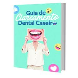 Guia Clareamento Dental Caseiro