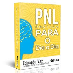 PNL Prática Para o Dia-Dia - Curso - Eduardo Vaz