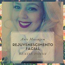 Rejuvenescimento Facial Denise Tonon - Auto Massagem