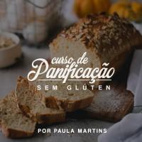 Curso de Panificação sem Glúten por Paula Martins