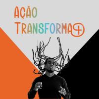 Ação Transforma+ por Paulo César Tinga