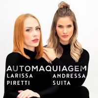 Andressa Suita & Larissa Piretti - Automaquiagem
