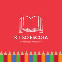 Kit Só Escola