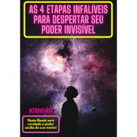 As 4 Etapas Infalíveis para Despertar seu Poder Invisível