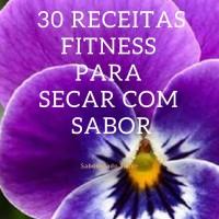 30 Receitas Fitness para Secar com Sabor