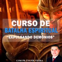 Curso de Batalha Espiritual Expulando Demônios