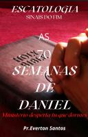 ESCATOLOGIA SINAIS DO FIM AS 70 SEMANAS DE DANIEL