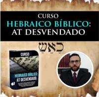 Curso Hebraico Bíblico AT Desvendado