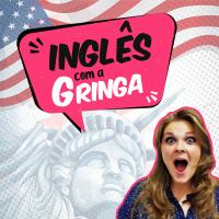 INGLÊS COM A GRINGA