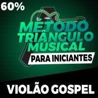 Método Triângulo Musical para Iniciantes - Violão Gospel