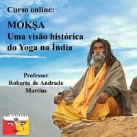 Mokṣa uma visão histórica do Yoga na Índia