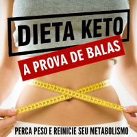 Dieta Keto a Prova de Balas