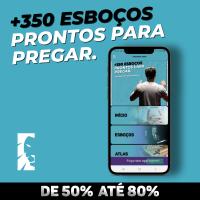 +350 ESBOÇOS PARA PREGAR + 7 BÔNUS