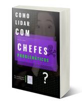E-Book Como Lidar com Chefes Problemáticos